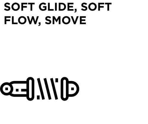 SOFT GLIDE, SOFT FLOW, SMOVE